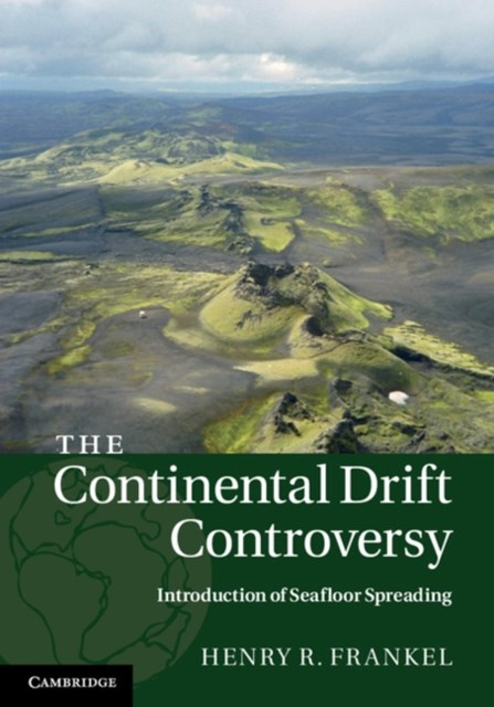 Continental Drift Controversy: Volume 3, Introduction of Seafloor Spreading