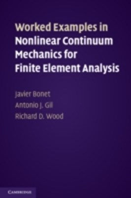 (ebook) Worked Examples in Nonlinear Continuum Mechanics for Finite Element Analysis
