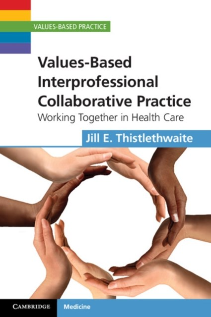 Values-Based Interprofessional Collaborative Practice