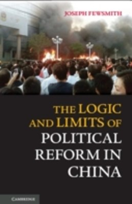 (ebook) Logic and Limits of Political Reform in China