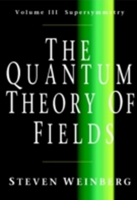 Quantum Theory of Fields: Volume 3, Supersymmetry