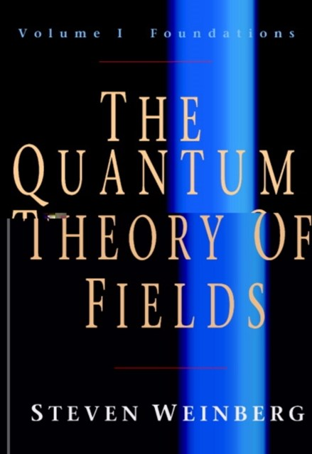 Quantum Theory of Fields: Volume 1, Foundations