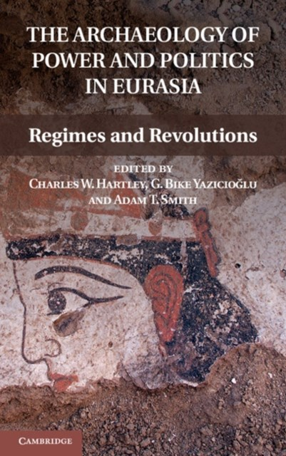 Archaeology of Power and Politics in Eurasia