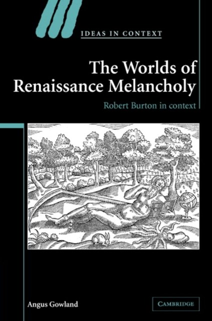 Worlds of Renaissance Melancholy