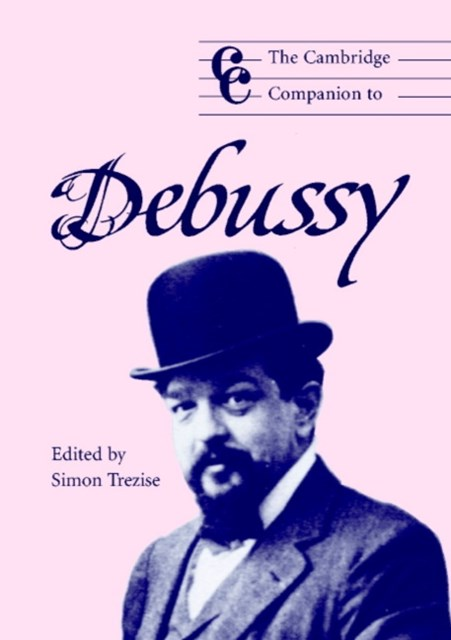 Cambridge Companion to Debussy