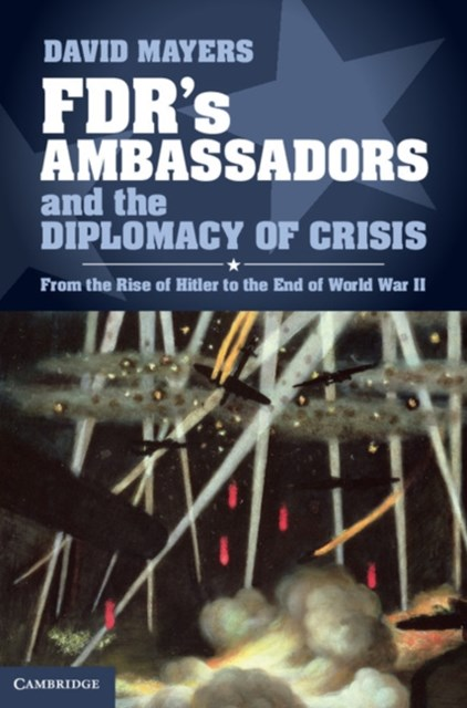 (ebook) FDR's Ambassadors and the Diplomacy of Crisis
