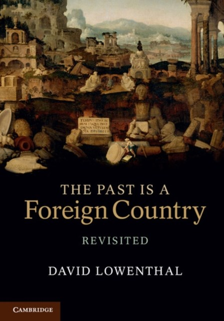 Past Is a Foreign Country - Revisited