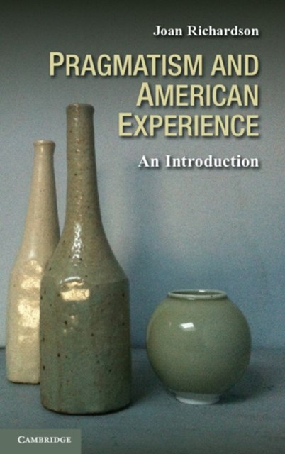 Pragmatism and American Experience
