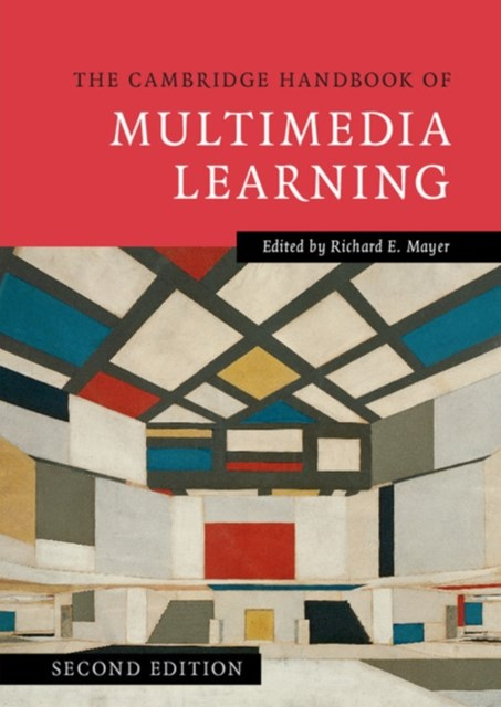 Cambridge Handbook of Multimedia Learning