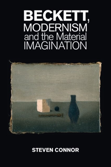 (ebook) Beckett, Modernism and the Material Imagination