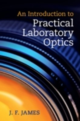 Introduction to Practical Laboratory Optics