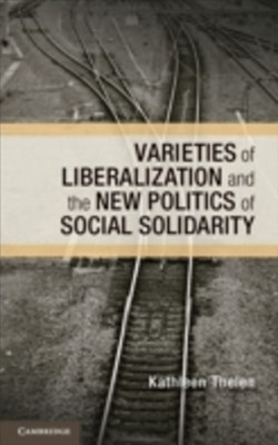 (ebook) Varieties of Liberalization and the New Politics of Social Solidarity