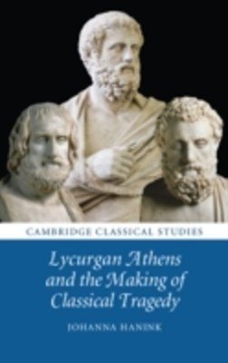 (ebook) Lycurgan Athens and the Making of Classical Tragedy