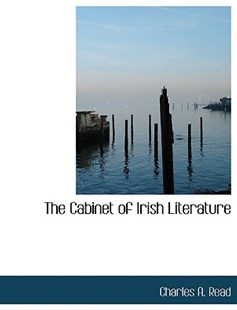 The Cabinet of Irish Literature by Charles A Read (9781140190080) - PaperBack - History