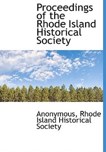 Proceedings of the Rhode Island Historical Society by Anonymous, Rhode Island Historical Society (9781140292920) - HardCover - History