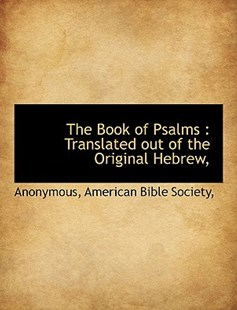 The Book of Psalms by Anonymous, American Bible Society (9781140308799) - PaperBack - History