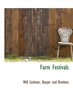 Farm Festivals by Will Carleton, Harper & Brothers Publishers (9781140510598) - PaperBack - History
