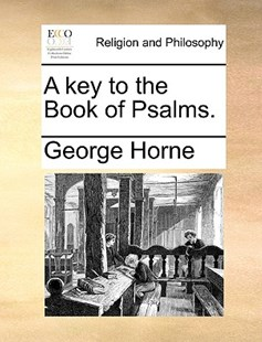 A Key to the Book of Psalms. by George Horne (9781140807339) - PaperBack - Religion & Spirituality