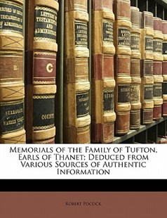 Memorials of the Family of Tufton, Earls of Thanet; Deduced from Various Sources of Authentic Information by Robert Pocock (9781141201297) - PaperBack - Reference Law