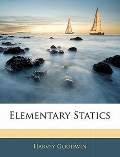 Elementary Statics by Harvey Goodwin (9781141266838) - PaperBack - History
