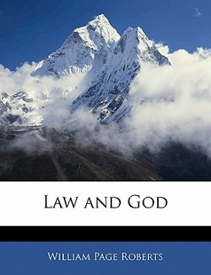 Law and God by William Page Roberts (9781141344796) - PaperBack - History