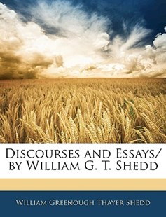 Discourses and Essays/ By William G. T. Shedd by William Greenough Thayer Shedd (9781141390878) - PaperBack - Health & Wellbeing Mindfulness