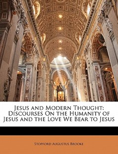 Jesus and Modern Thought by Stopford Augustus Brooke (9781141484980) - PaperBack - Modern & Contemporary Fiction Literature