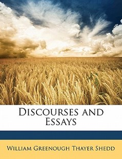 Discourses and Essays by William Greenough Thayer Shedd (9781141881079) - PaperBack - Philosophy Modern