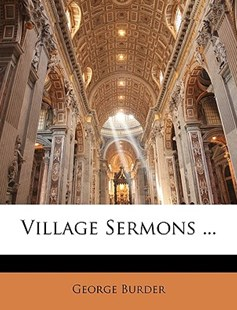 Village Sermons ... by George Burder (9781142036607) - PaperBack - Religion & Spirituality