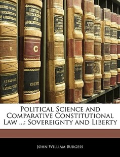 Political Science and Comparative Constitutional Law ... by John William Burgess (9781144534118) - PaperBack - History
