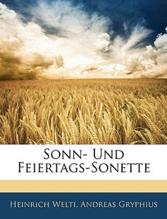 Sonn- Und Feiertags-Sonette by Heinrich Welti, Andreas Gryphius (9781145060319) - PaperBack - Poetry & Drama Poetry