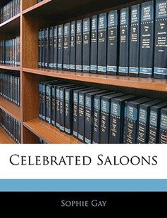Celebrated Saloons by Sophie Gay (9781145167919) - PaperBack - History