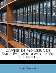 Oeuvres de Monsieur de Saint-�vremond by Saint-Evremond (9781145247499) - PaperBack - History