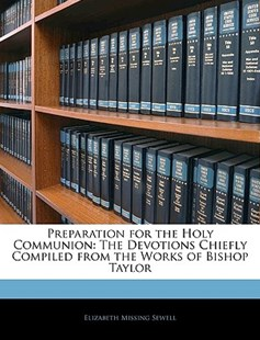 Preparation for the Holy Communion by Elizabeth Missing Sewell (9781145270619) - PaperBack - History