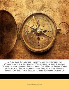 A Plea for Religious Liberty and the Rights of Conscience by George Ticknor Curtis (9781145661219) - PaperBack - History