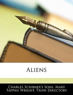 Aliens by Charles Scribner's Sons, Mary Tappan Wright, Trow Directory (9781145792326) - PaperBack - Modern & Contemporary Fiction General Fiction