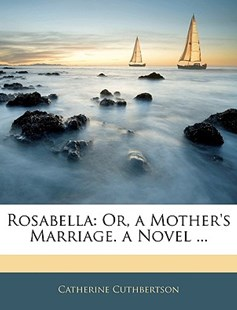 Rosabella by Catherine Cuthbertson (9781145973152) - PaperBack - History