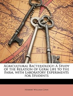 Agricultural Bacteriology by Herbert William Conn (9781146204088) - PaperBack - Science & Technology Engineering