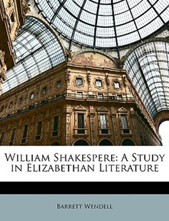 William Shakespere by Barrett Wendell (9781146252119) - PaperBack - Poetry & Drama Plays