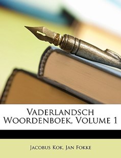 Vaderlandsch Woordenboek, Volume 1 by Jacobus Kok, Jan Fokke (9781146378116) - PaperBack - Modern & Contemporary Fiction General Fiction