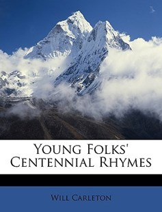 Young Folks' Centennial Rhymes by Will Carleton (9781146526470) - PaperBack - History