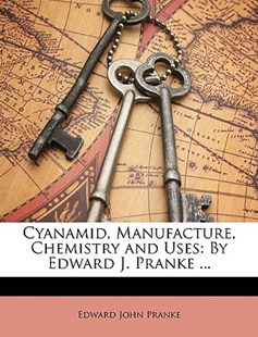 Cyanamid, Manufacture, Chemistry and Uses by Edward John Pranke (9781146593977) - PaperBack - Science & Technology Engineering