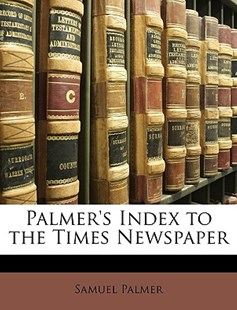Palmer's Index to the Times Newspaper by Samuel Palmer (9781146826181) - PaperBack - Language