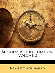 Business Administration, Volume 2 by Salle Extension University La Salle Extension University, La Salle Extension University (9781146853002) - PaperBack - Business & Finance