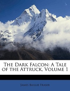 The Dark Falcon by James Baillie Fraser (9781147908510) - PaperBack - History