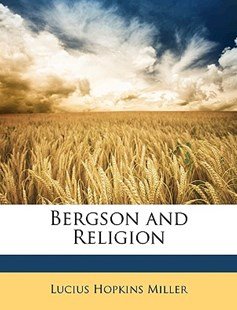 Bergson and Religion by Lucius Hopkins Miller (9781148412313) - PaperBack - Philosophy Modern