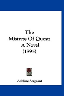 The Mistress of Quest by Adeline Sergeant (9781160011358) - HardCover - Modern & Contemporary Fiction Literature