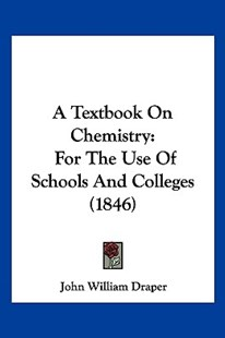 A Textbook on Chemistry by John William Draper (9781160708302) - PaperBack - Modern & Contemporary Fiction Literature