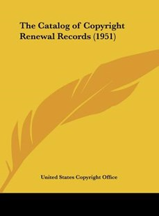 The Catalog of Copyright Renewal Records (1951) by States Copyright Office United States Copyright Office, United States Copyright Office (9781161616606) - HardCover - Modern & Contemporary Fiction Literature