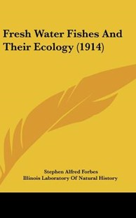 Fresh Water Fishes and Their Ecology (1914) by Stephen Alfred Forbes (9781161744781) - HardCover - Modern & Contemporary Fiction Literature